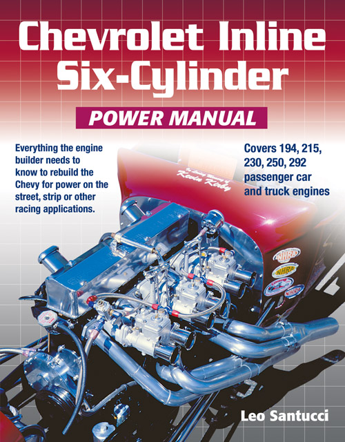 Chevrolet Inline Six-Cylinder Power Manual by Leo Santucci