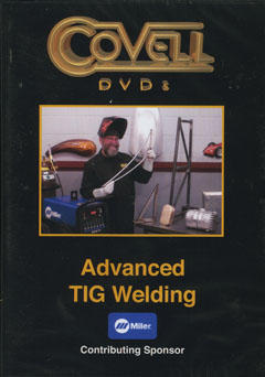 Advanced TIG Welding DVD (NTSC Format) by Ron Covell