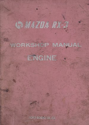 Mazda RX-3 Engine Workshop Manual.