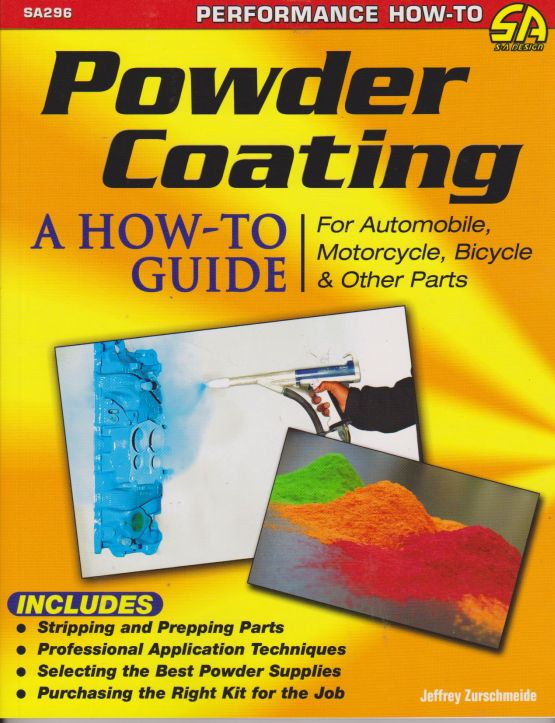 Powder Coating: A How-To Guide For Automotive 9781613251423 - Click Image to Close