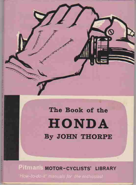 The Book of The Honda by John Thorpe