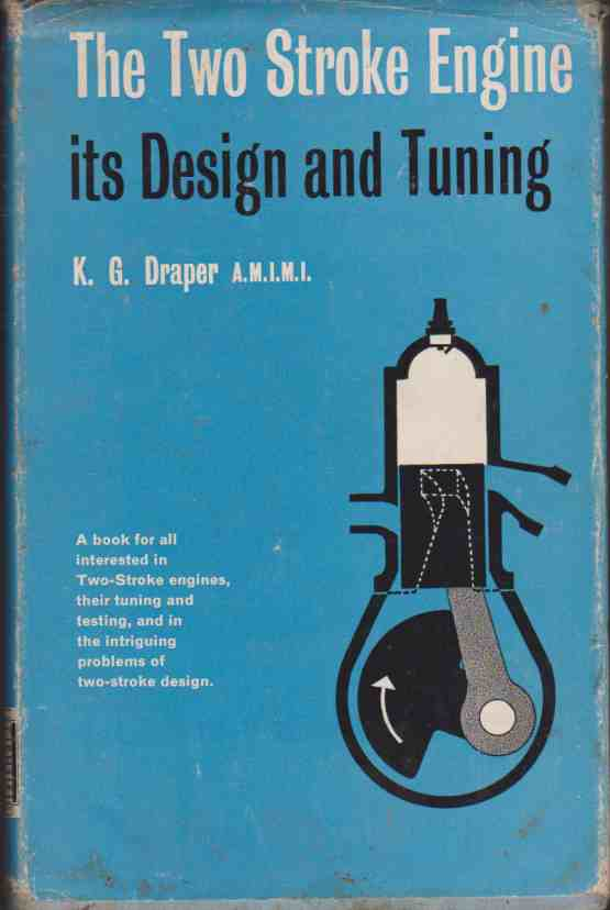 The Two Stroke Engine by K. G. Draper (Author)