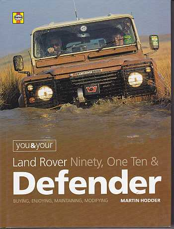 You and Your Land Rover Defender: Buying, Enjoying, Maintaining