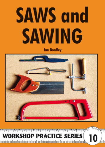 Saws and Sawing Workshop Practice Series. 10 Ian Bradley