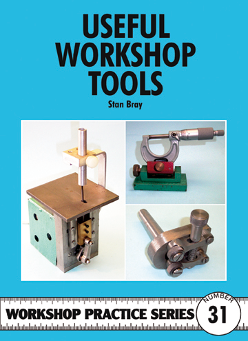 Useful Workshop Tools Argus Workshop Practice Series. 31