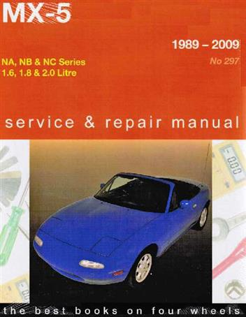 Mazda MX-5 1989 - 2009 Gregorys Owners Service and Repair Manual