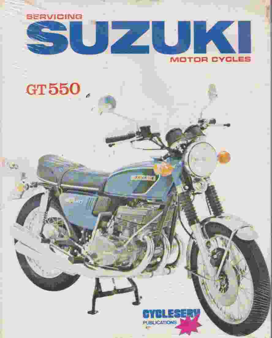 Suzuki GT550 Triple 1972-77 Cycleserv Motorcycle Workshop Manual