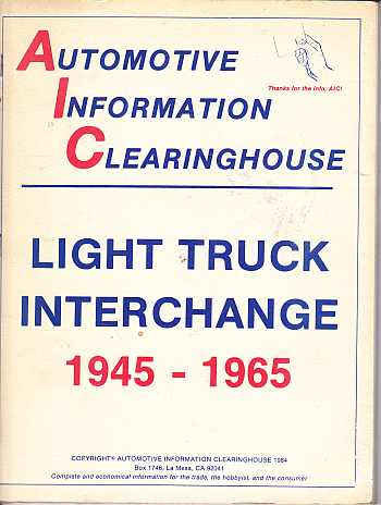 Light Truck Interchange Manual 1945-1965 Automotive Information