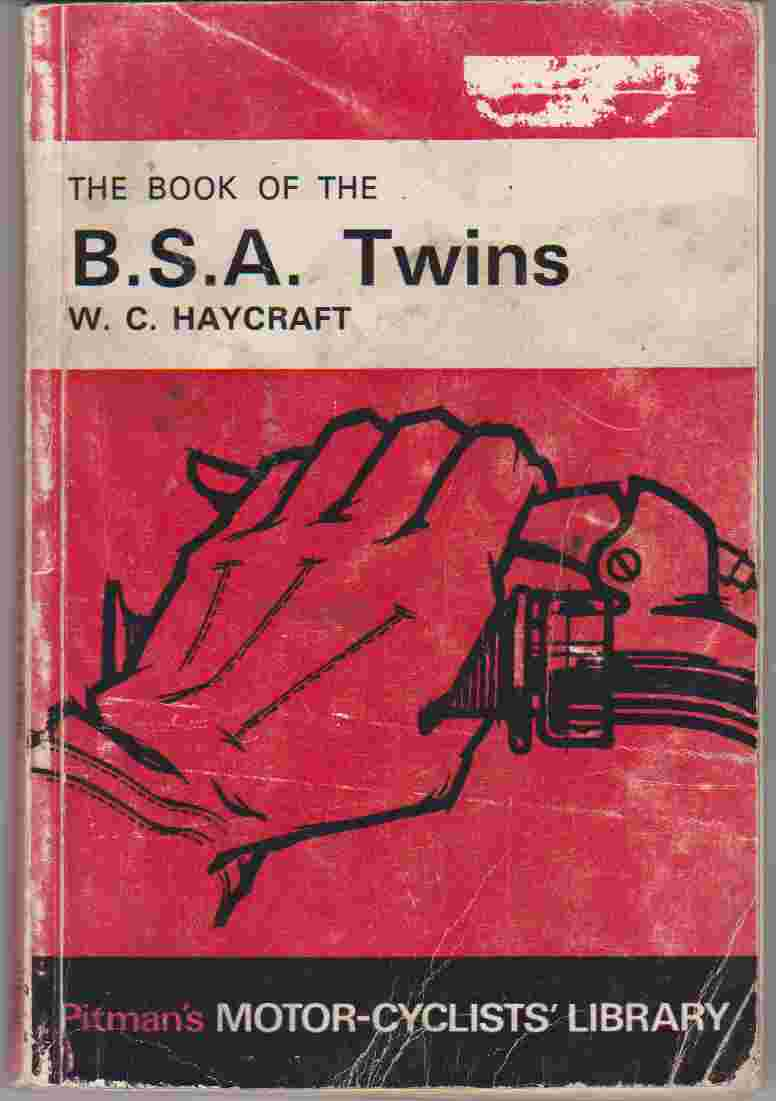 The Book of the B.S.A. Twins by W. C. Haycraft